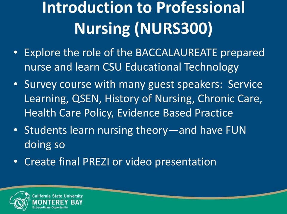 Service Learning, QSEN, History of Nursing, Chronic Care, Health Care Policy, Evidence Based