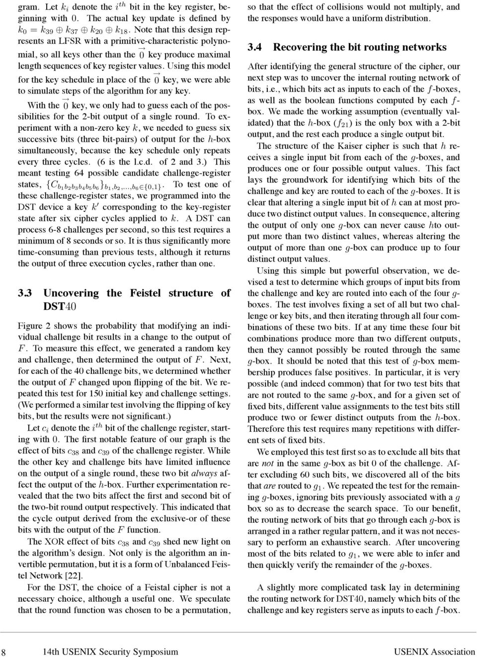 Using this model for the key schedule in place of the 0 key, we were able to simulate steps of the algorithm for any key.