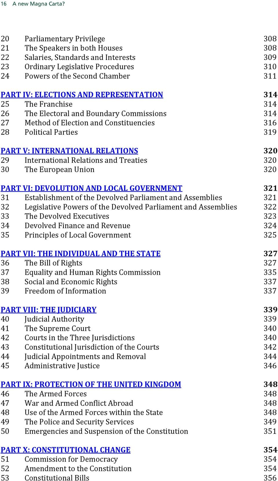 RELATIONS 320 29 International Relations and Treaties 320 30 The European Union 320 PART VI: DEVOLUTION AND LOCAL GOVERNMENT 321 31 Establishment of the Devolved Parliament and Assemblies 321 32