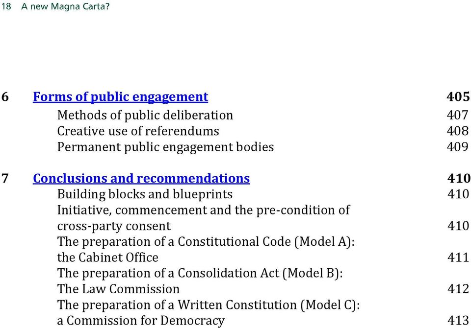 pre-condition of cross-party consent 410 The preparation of a Constitutional Code (Model A): the Cabinet Office 411 The