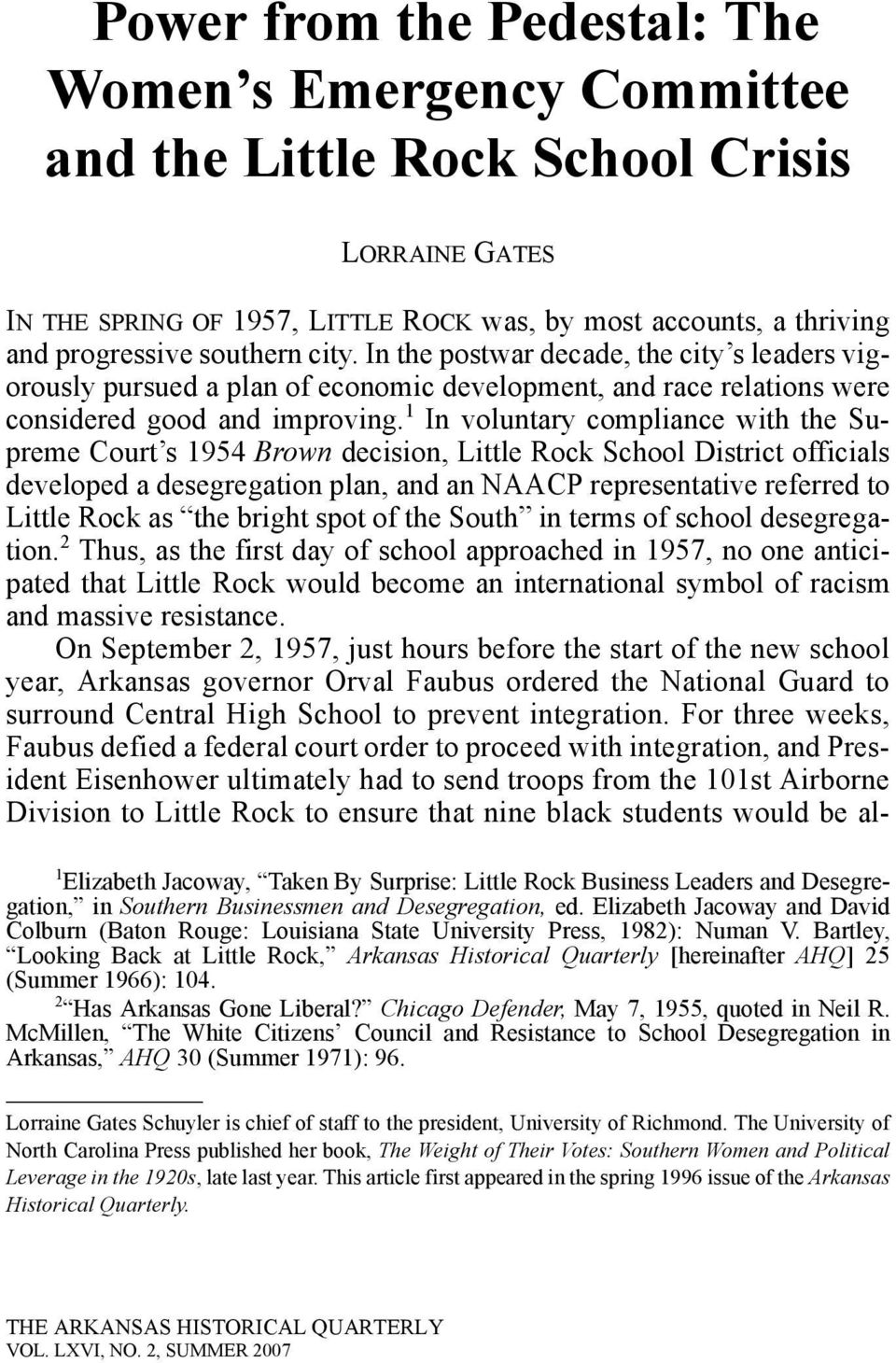 1 In voluntary compliance with the Supreme Court s 1954 Brown decision, Little Rock School District officials developed a desegregation plan, and an NAACP representative referred to Little Rock as