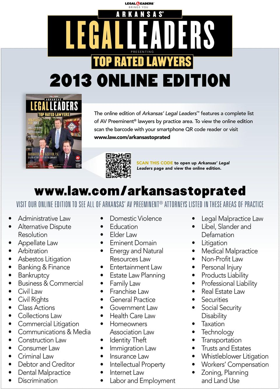 Arkansas Legal Leaders features a complete list of AV Preeminent lawyers by practice area. To view the online edition scan the barcode with your smartphone QR code reader or visit www.law.com/arkansastoprated RAINWATER, HOLT & SEXTON, P.