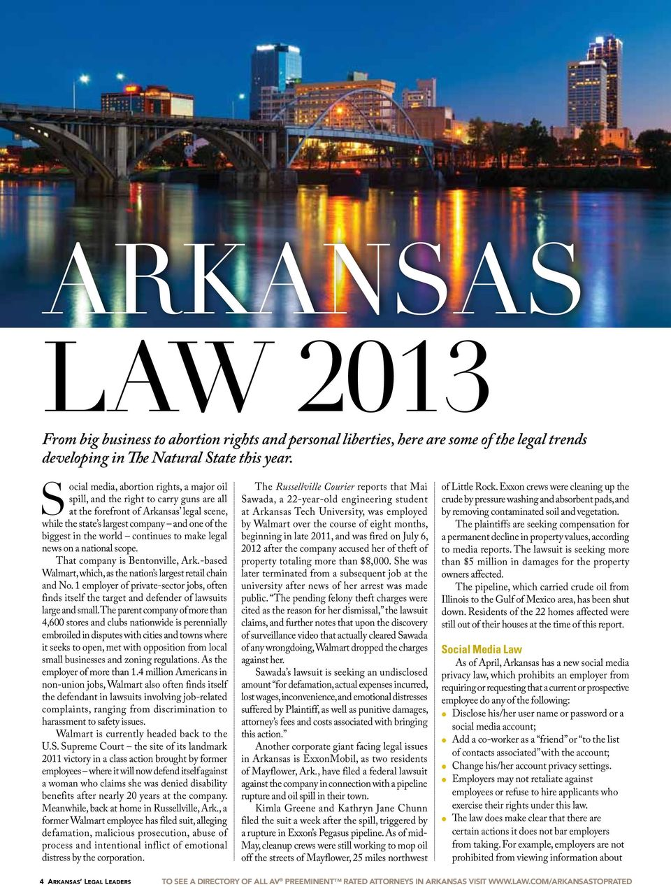 Social media, abortion rights, a major oil spill, and the right to carry guns are all at the forefront of Arkansas legal scene, while the state s largest company and one of the biggest in the world