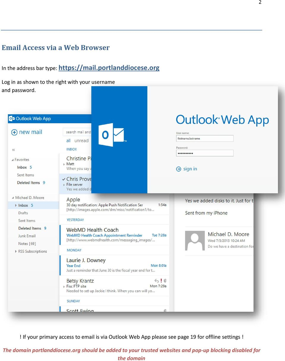 ! If your primary access to email is via Outlook Web App please see page 19 for offline