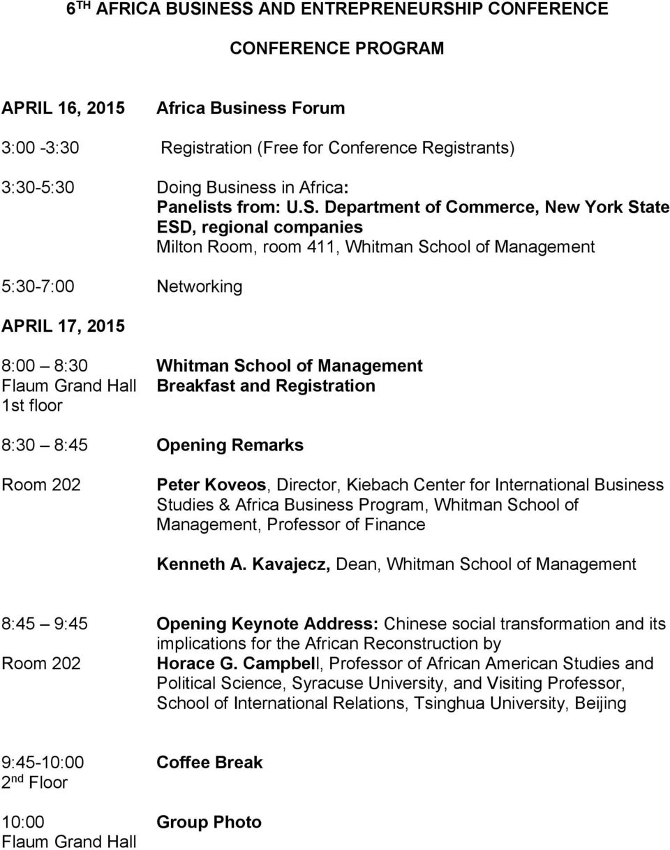 Department of Commerce, New York State ESD, regional companies Milton Room, room 411, Whitman School of Management 5:30-7:00 Networking APRIL 17, 2015 8:00 8:30 Whitman School of Management Flaum