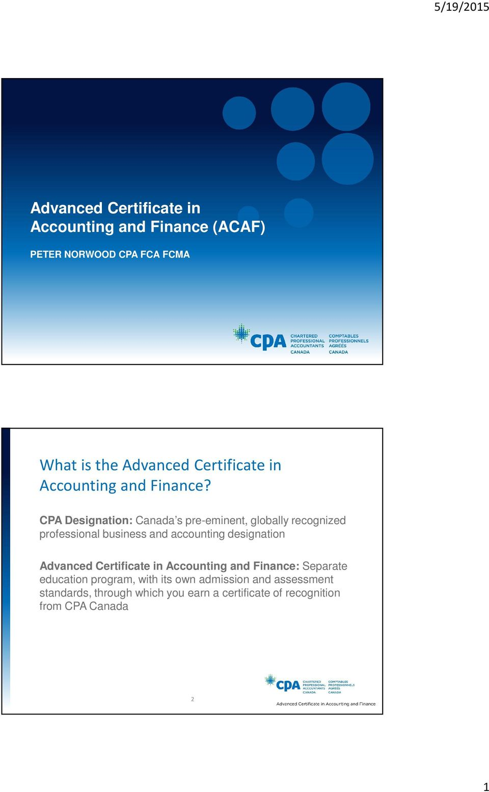 CPA Designation: Canada s pre-eminent, globally recognized professional business and accounting designation
