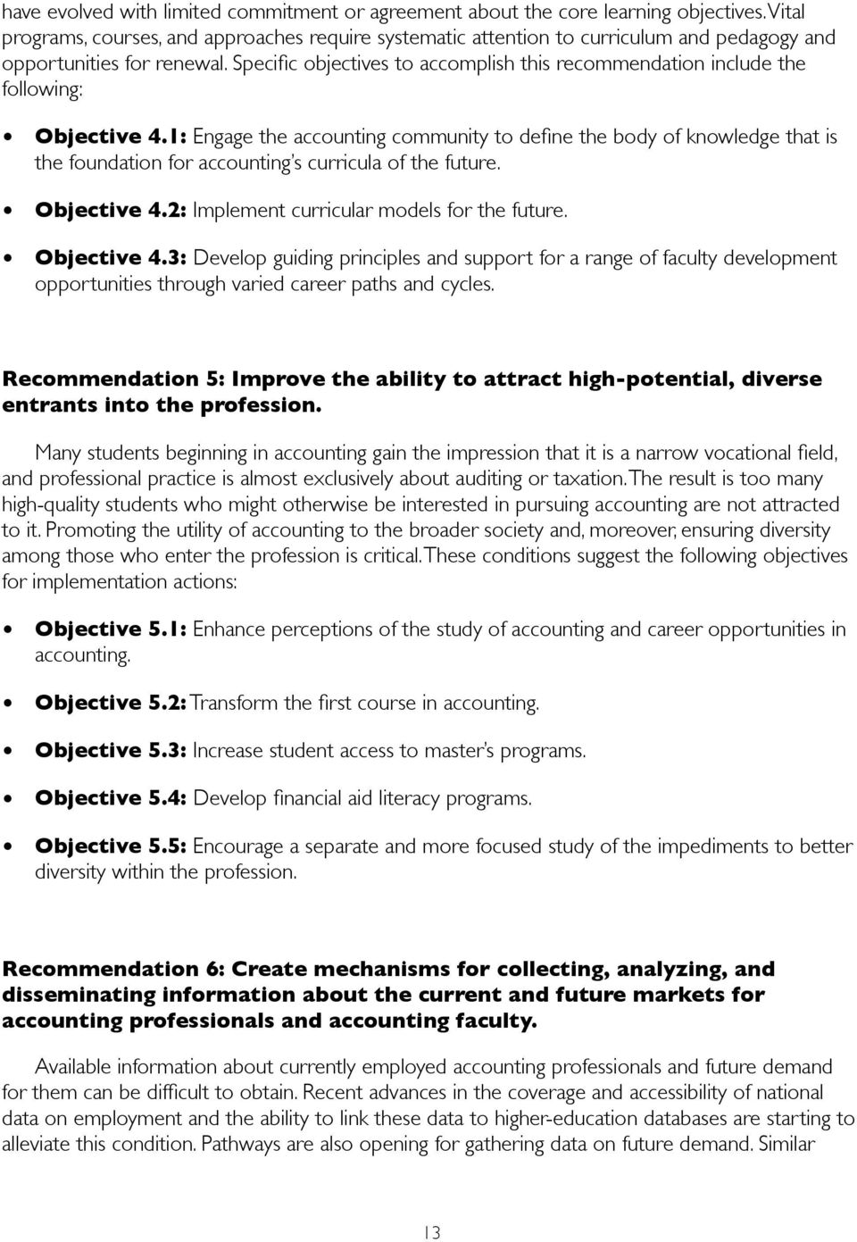 Specific objectives to accomplish this recommendation include the following: Objective 4.