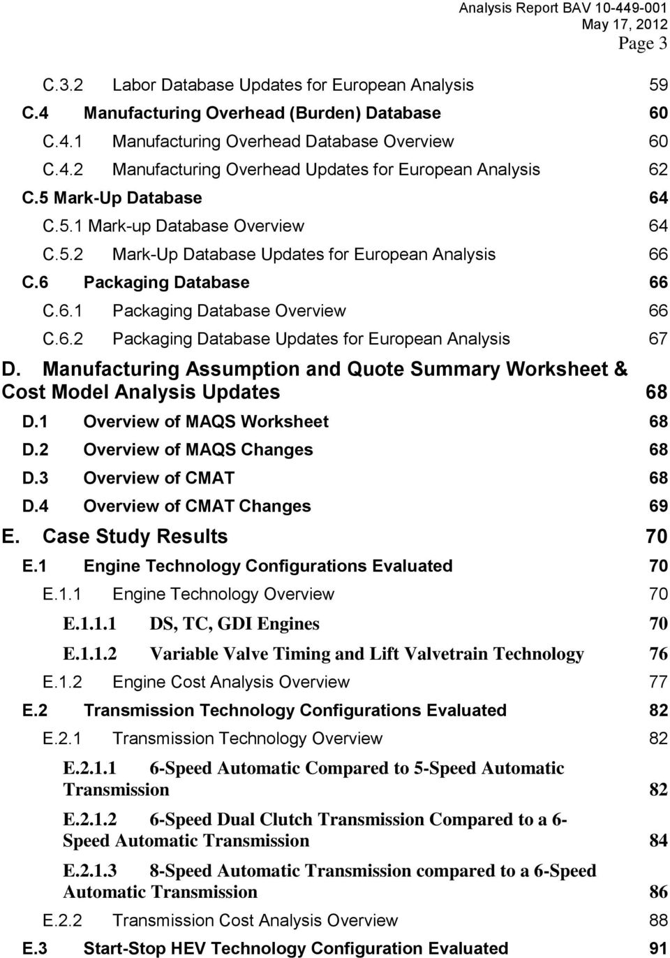 Manufacturing Assumption and Quote Summary Worksheet & Cost Model Analysis Updates 68 D.1 Overview of MAQS Worksheet 68 D.2 Overview of MAQS Changes 68 D.3 Overview of CMAT 68 D.
