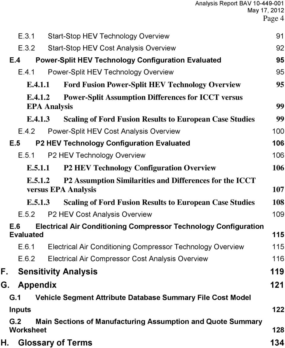 4.2 Power-Split HEV Cost Analysis Overview 100 E.5 P2 HEV Technology Configuration Evaluated 106 E.5.1 P2 HEV Technology Overview 106 E.5.1.1 P2 HEV Technology Configuration Overview 106 E.5.1.2 P2 Assumption Similarities and Differences for the ICCT versus EPA Analysis 107 E.