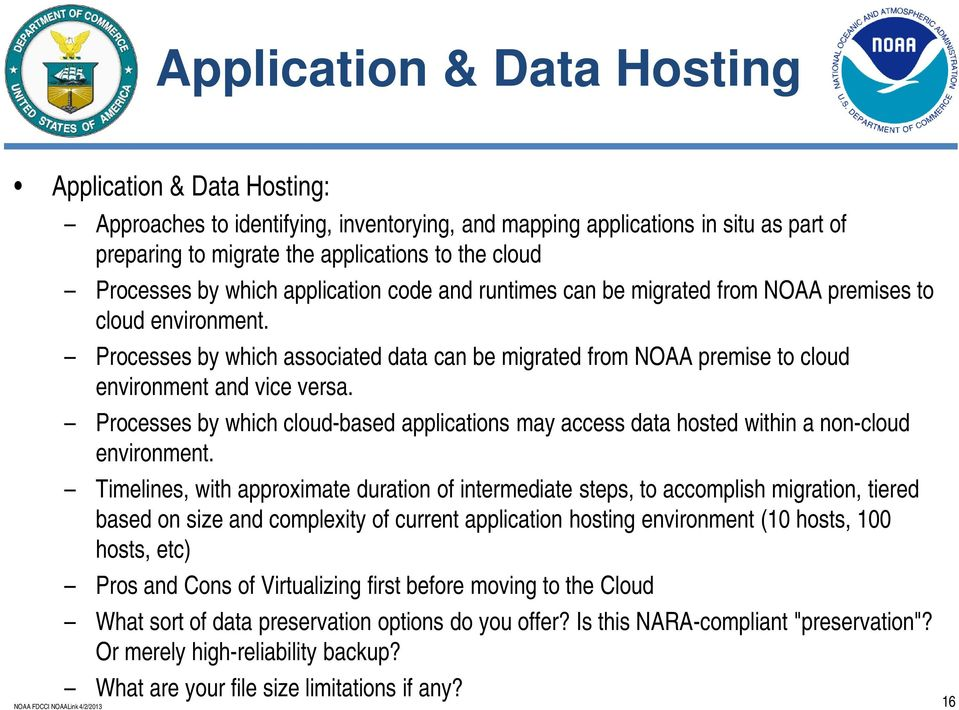 Processes by which associated data can be migrated from NOAA premise to cloud environment and vice versa.
