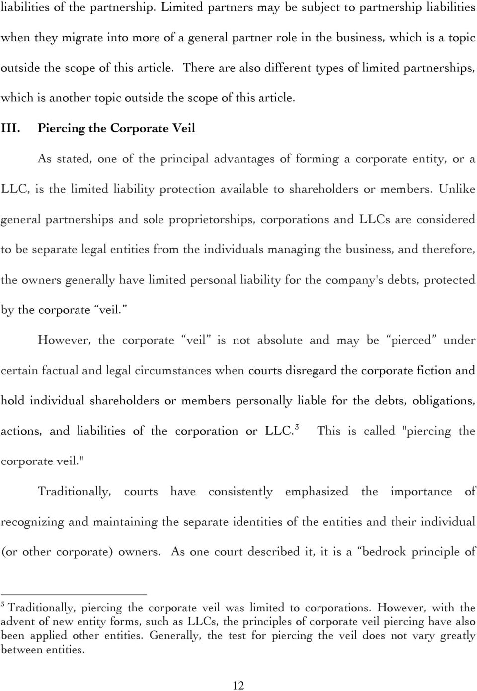 There are also different types of limited partnerships, which is another topic outside the scope of this article. III.