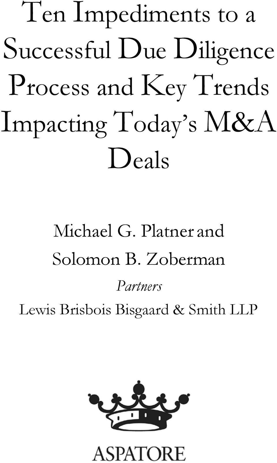 Deals Michael G. Platner and Solomon B.