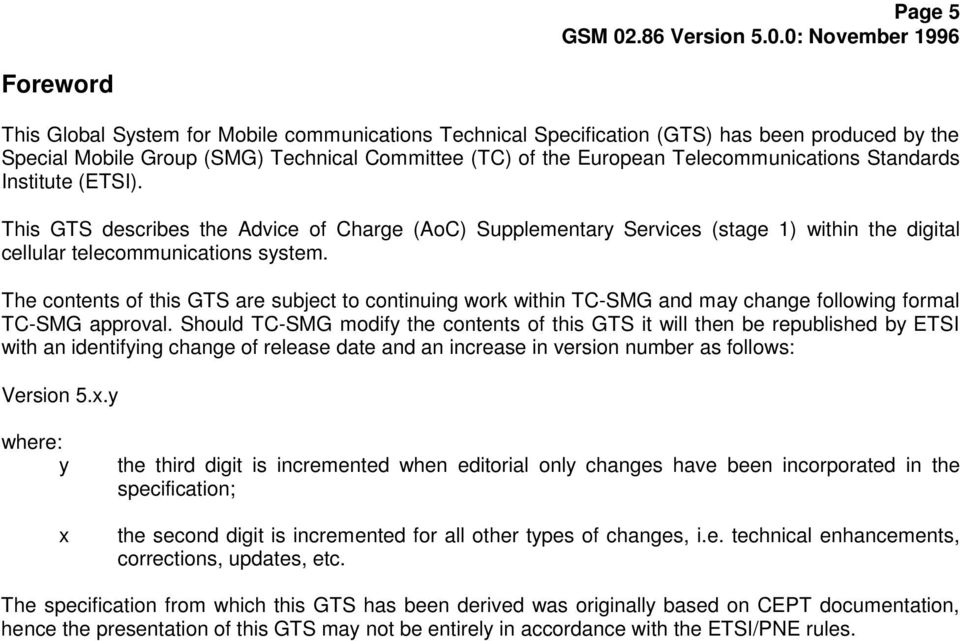 The contents of this GTS are subject to continuing work within TC-SMG and may change following formal TC-SMG approval.