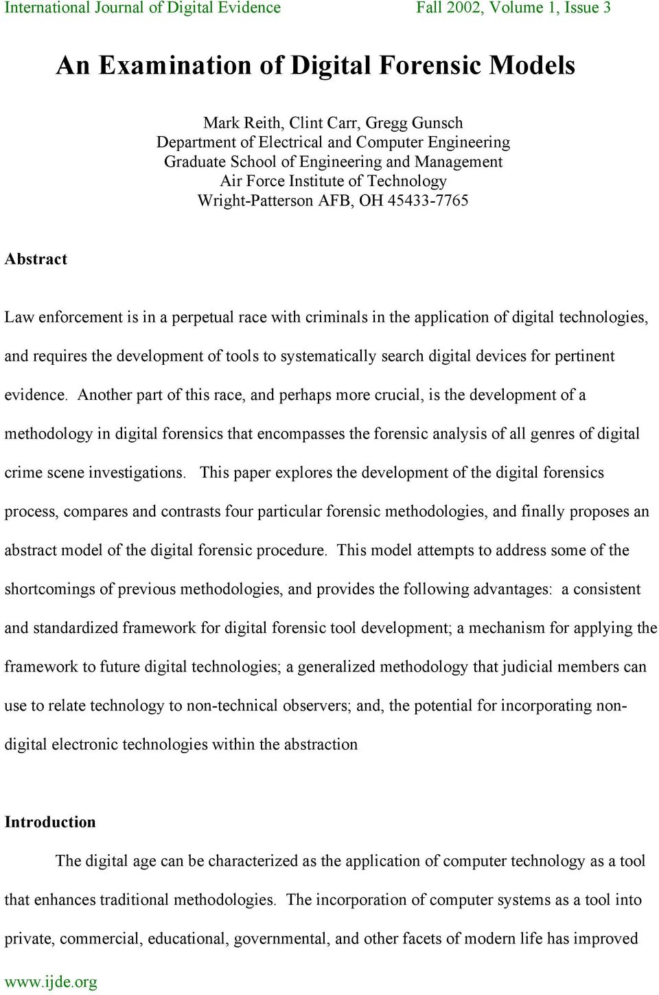 systematically search digital devices for pertinent evidence.