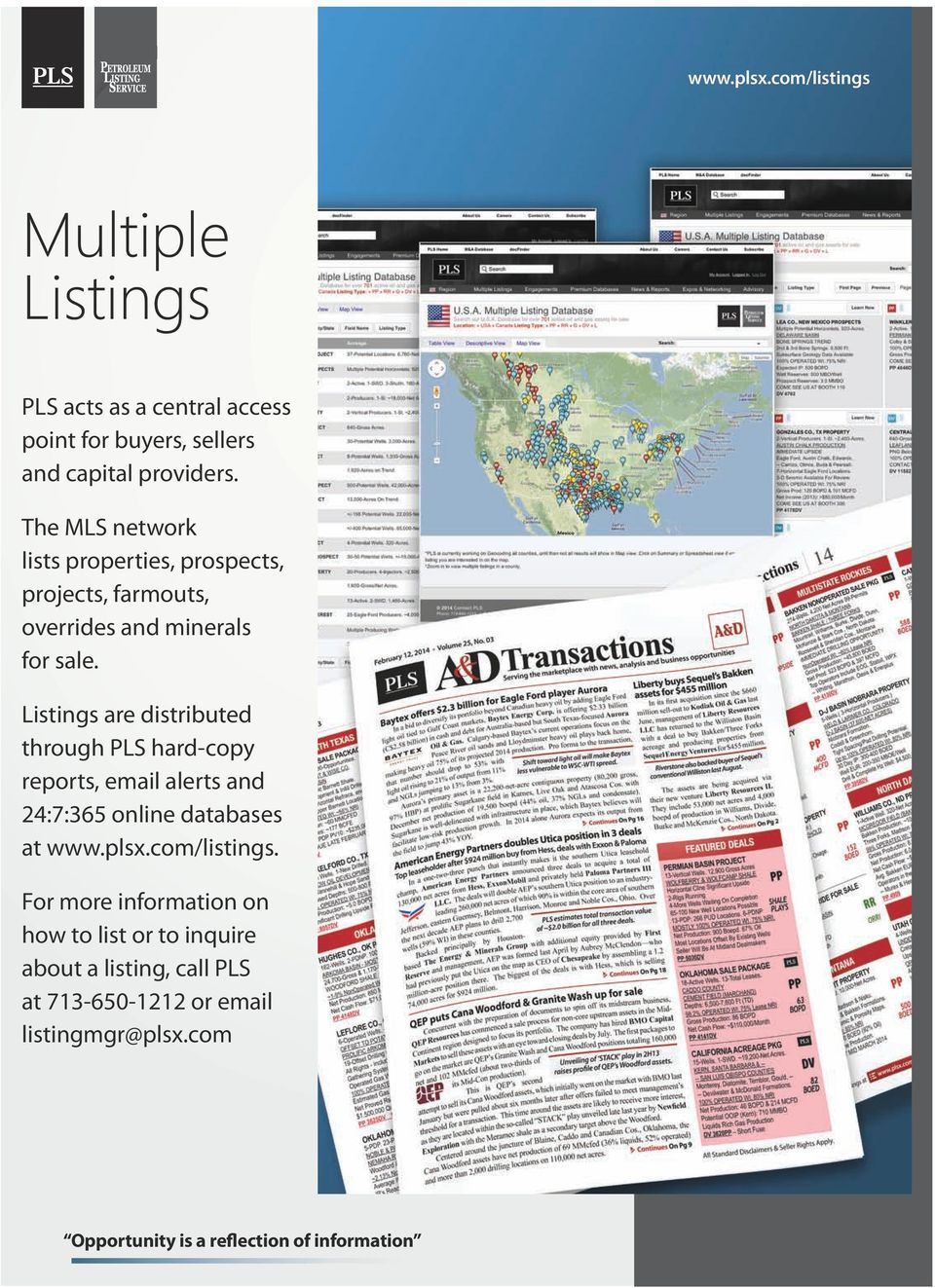 Listings are distributed through PLS hard-copy reports, email alerts and 24:7:365 online databases at www.plsx.com/listings.
