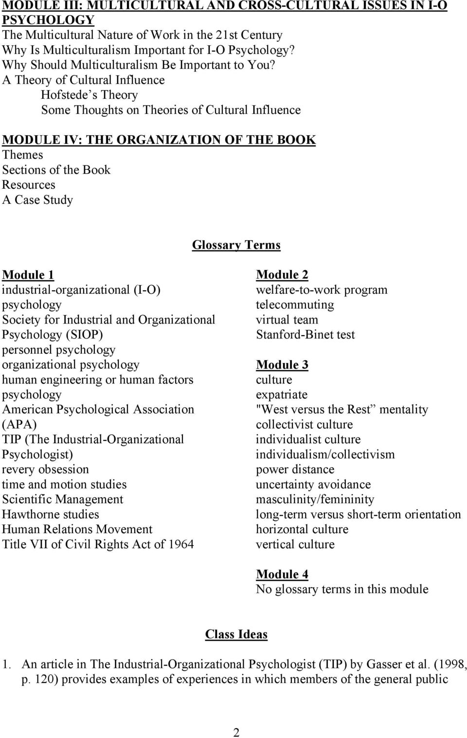 A Theory of Cultural Influence Hofstede s Theory Some Thoughts on Theories of Cultural Influence MODULE IV: THE ORGANIZATION OF THE BOOK Themes Sections of the Book Resources A Case Study Glossary