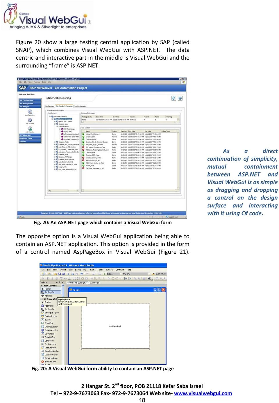 NET page which contains a Visual WebGui form As a direct continuation of simplicity, mutual containment between ASP.