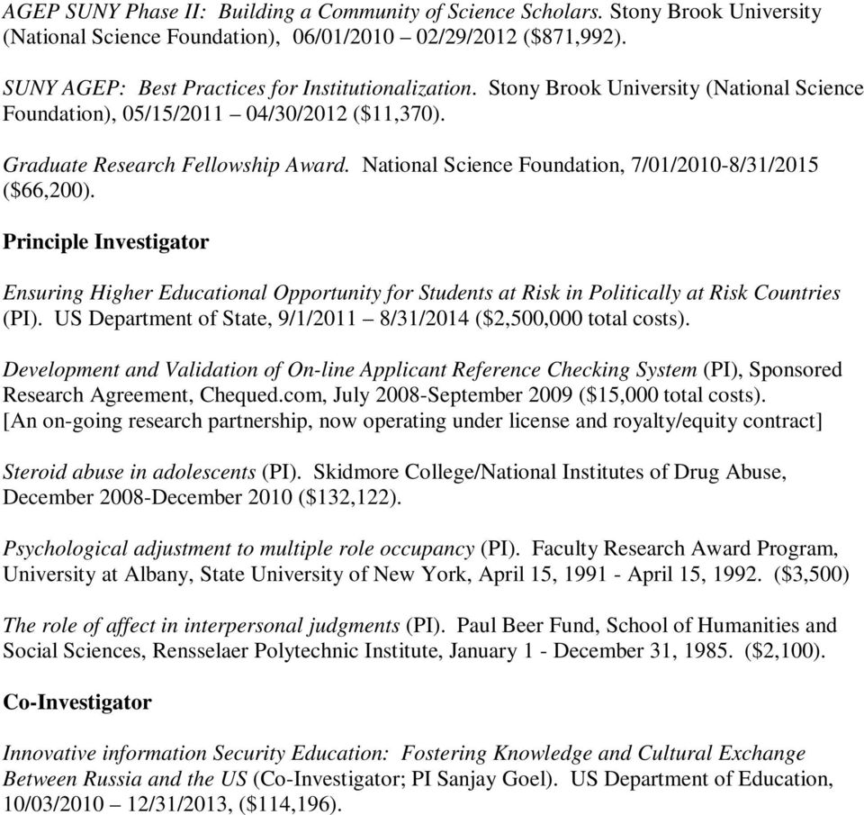National Science Foundation, 7/01/2010-8/31/2015 ($66,200). Principle Investigator Ensuring Higher Educational Opportunity for Students at Risk in Politically at Risk Countries (PI).
