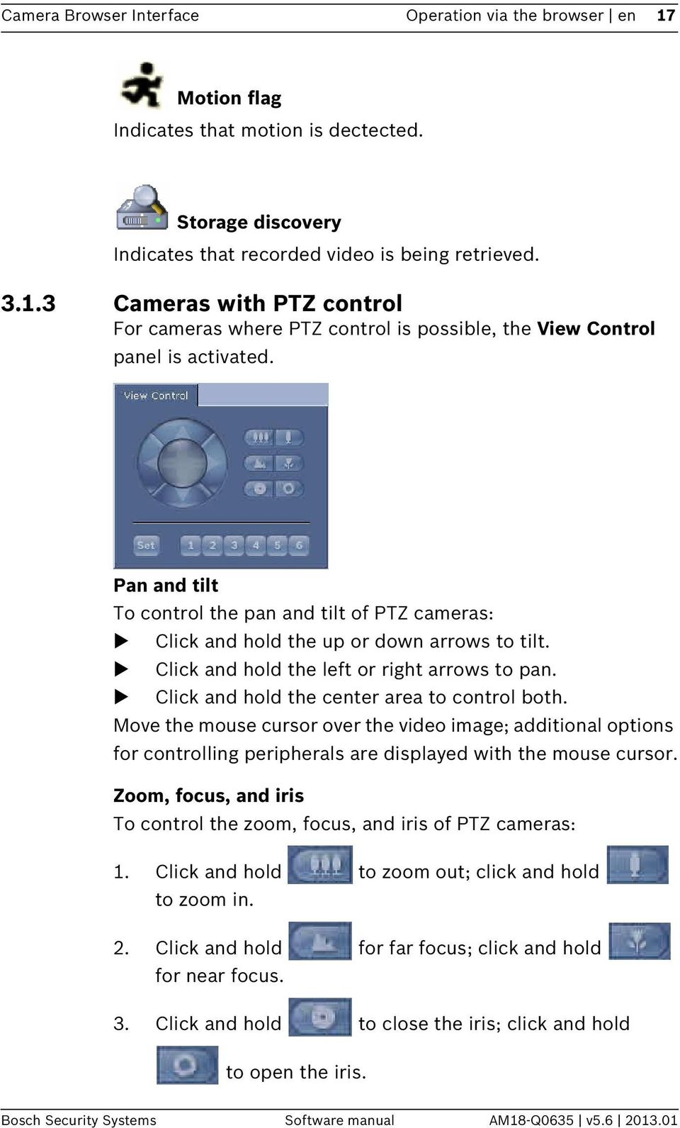Move the mouse cursor over the video image; additional options for controlling peripherals are displayed with the mouse cursor.