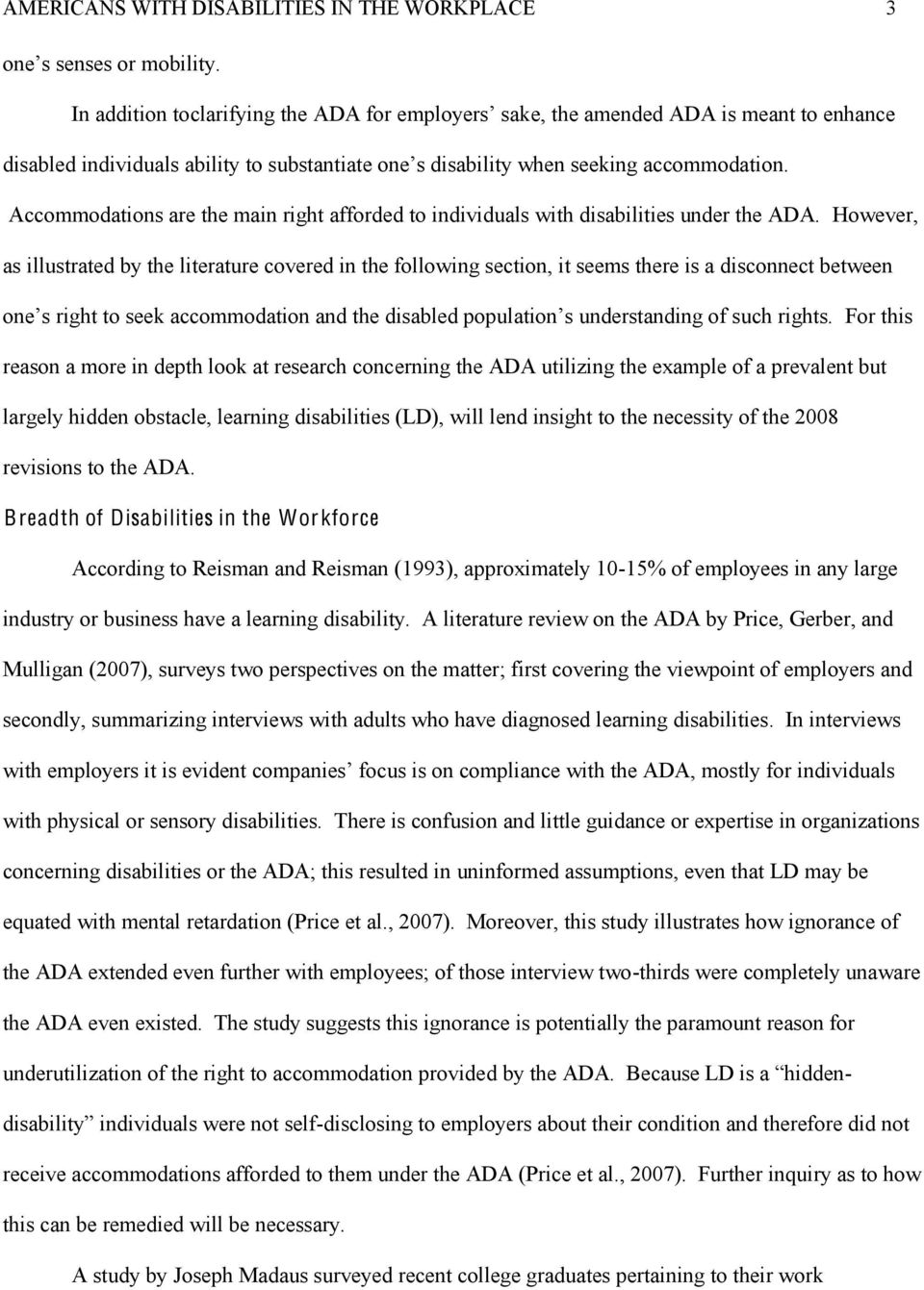 example of a prevalent but largely hidden obstacle, learning disabilities (LD), will lend insight to the necessity of the 2008 revisions to the ADA.