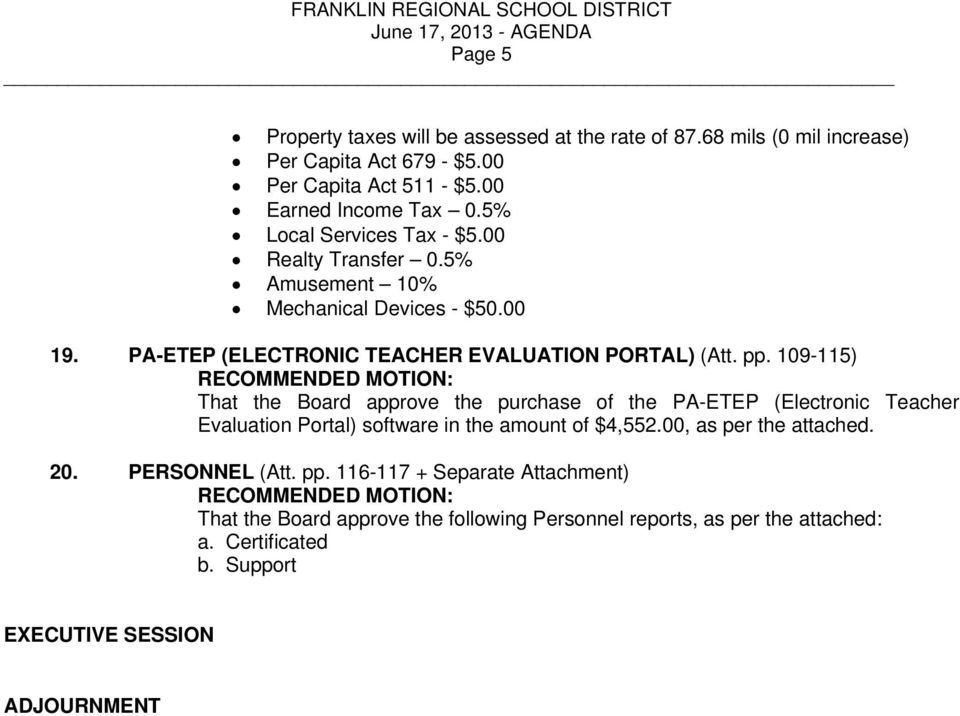 109-115) That the Board approve the purchase of the PA-ETEP (Electronic Teacher Evaluation Portal) software in the amount of $4,552.00, as per the attached. 20.