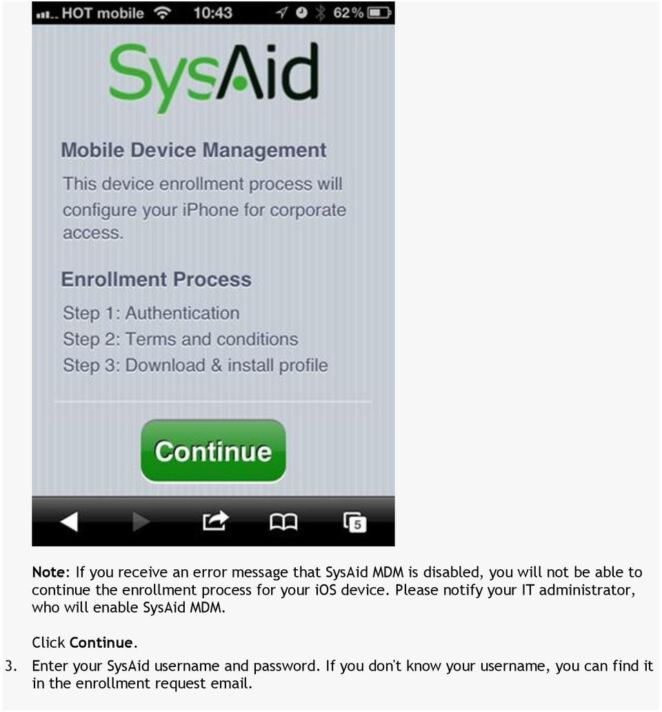 Please notify your IT administrator, who will enable SysAid MDM. Click Continue. 3.