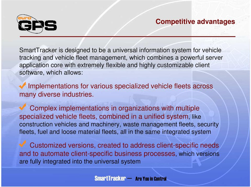 Complex implementations in organizations with multiple specialized vehicle fleets, combined in a unified system, like construction vehicles and machinery, waste management fleets, security fleets,