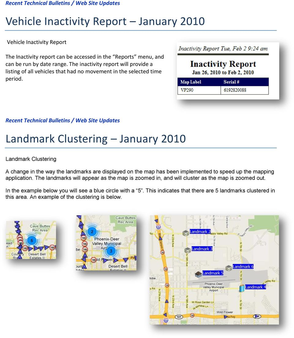 Recent Technical Bulletins / Web Site Updates Landmark Clustering January 2010 Landmark Clustering A change in the way the landmarks are displayed on the map has been implemented to speed up the