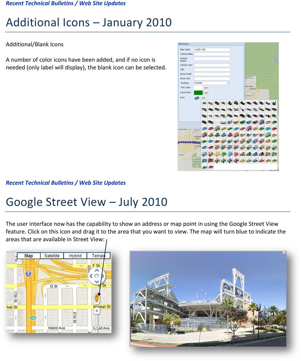 Recent Technical Bulletins / Web Site Updates Google Street View July 2010 The user interface now has the capability to show an address or