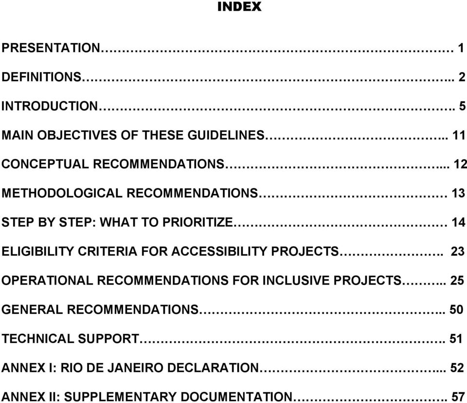 .. 12 METHODOLOGICAL RECOMMENDATIONS 13 STEP BY STEP: WHAT TO PRIORITIZE 14 ELIGIBILITY CRITERIA FOR