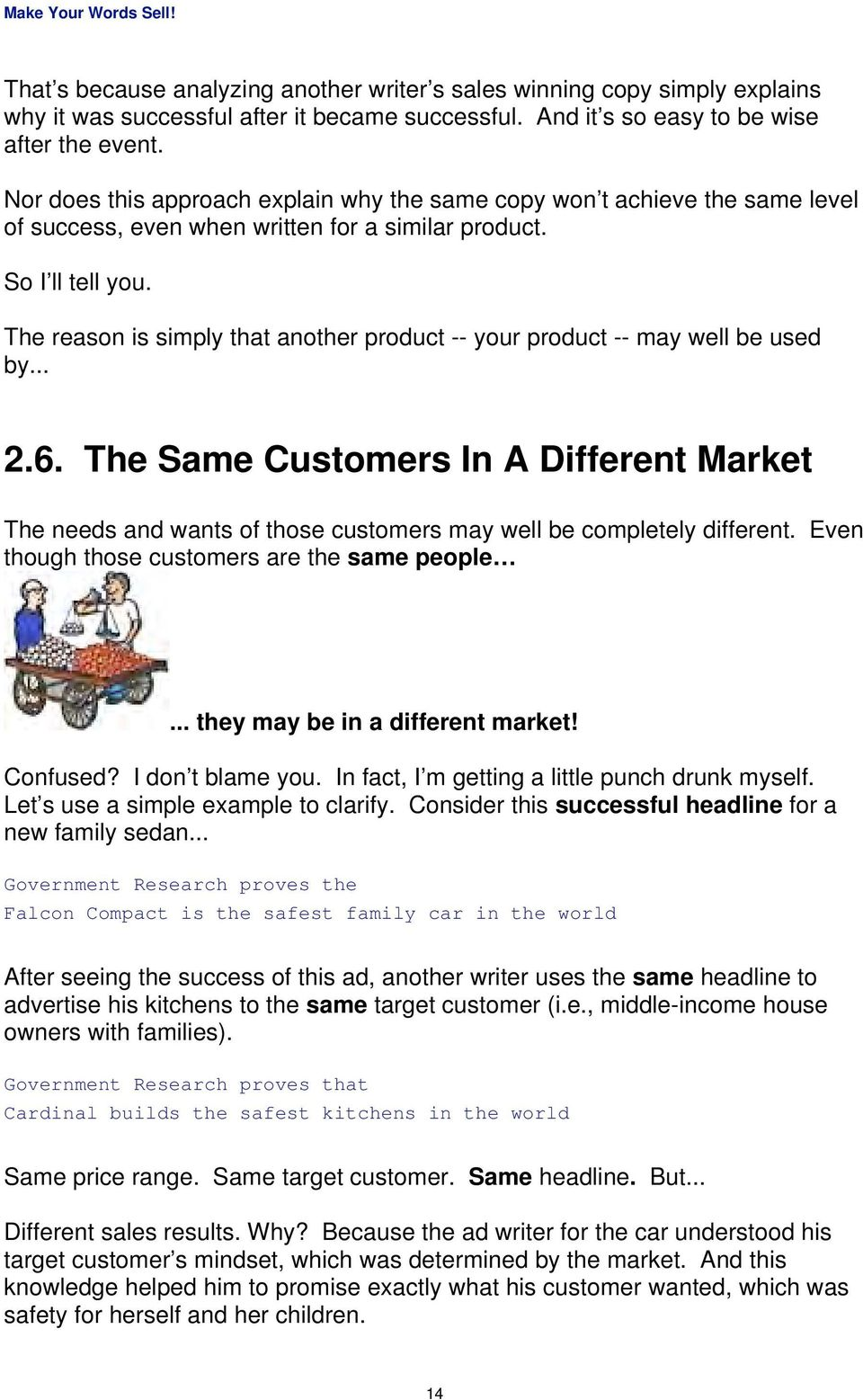 The reason is simply that another product -- your product -- may well be used by... 2.6.