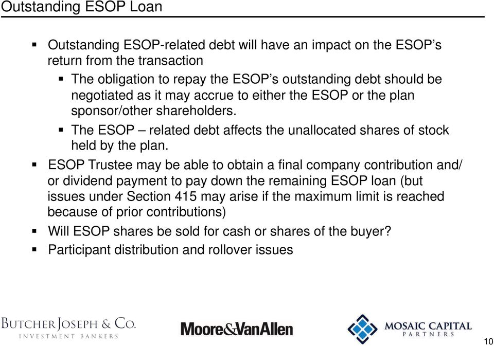 The ESOP related debt affects the unallocated shares of stock held by the plan.