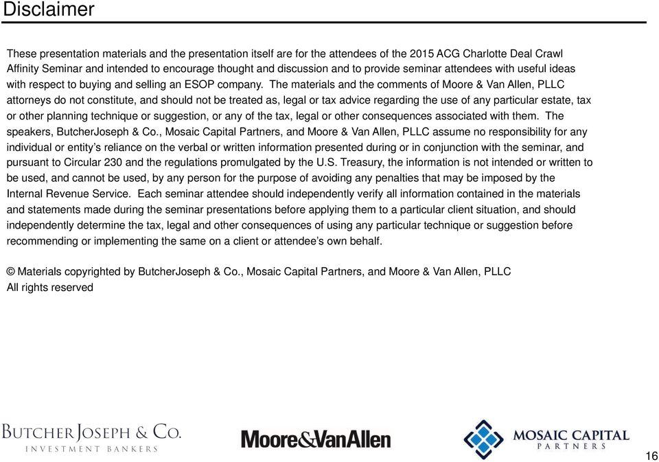 The materials and the comments of Moore & Van Allen, PLLC attorneys do not constitute, and should not be treated as, legal or tax advice regarding the use of any particular estate, tax or other