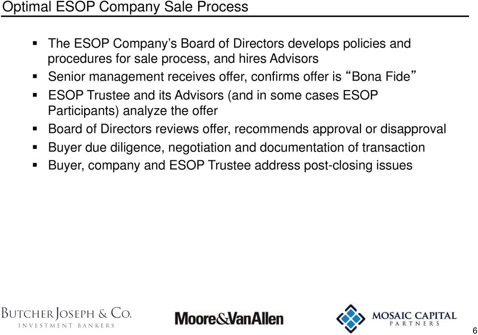 (and in some cases ESOP Participants) analyze the offer Board of Directors reviews offer, recommends approval or