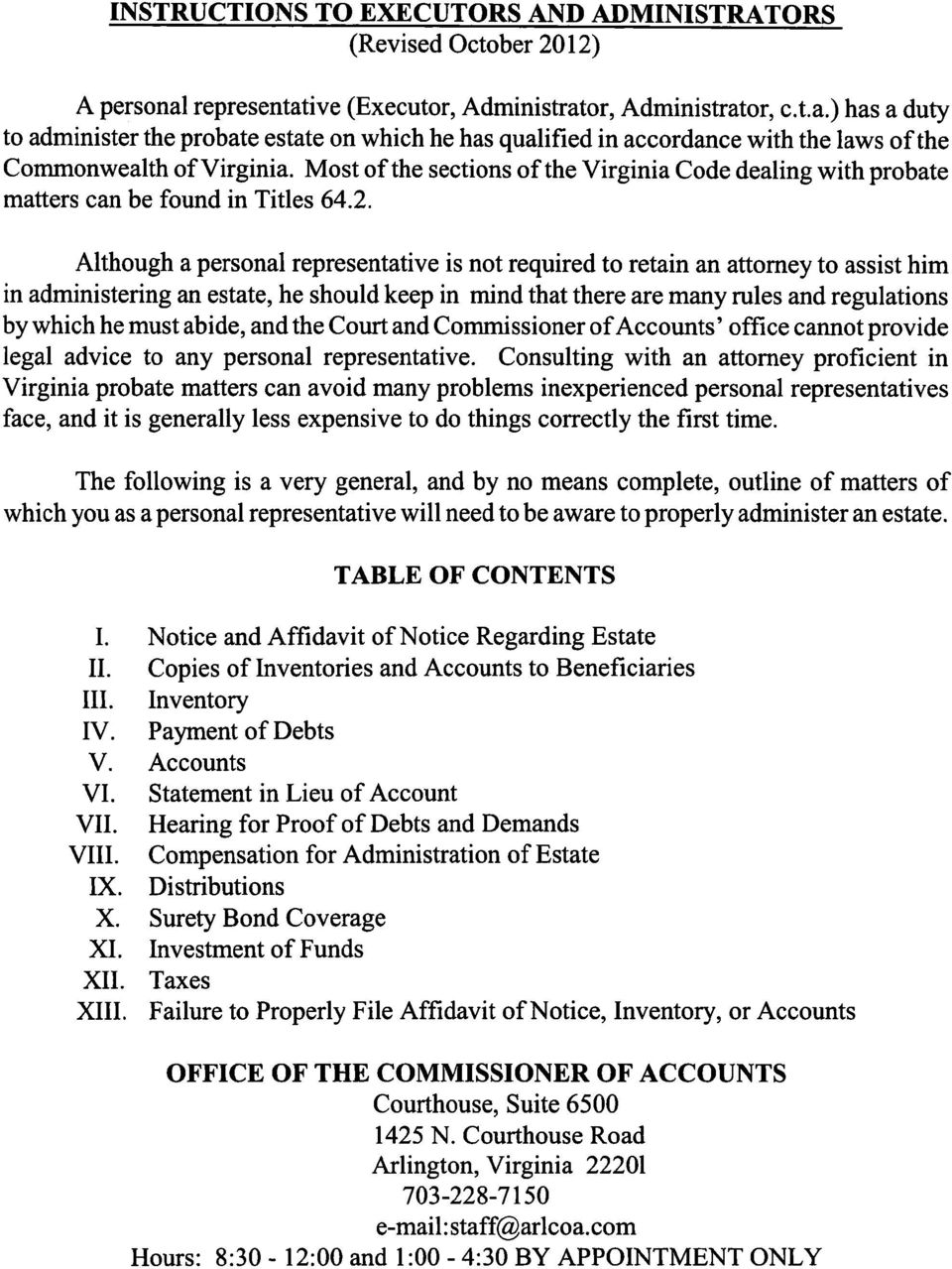 Most of the sections of the Virginia Code dealing with probate matters can be found in Titles 64.2.