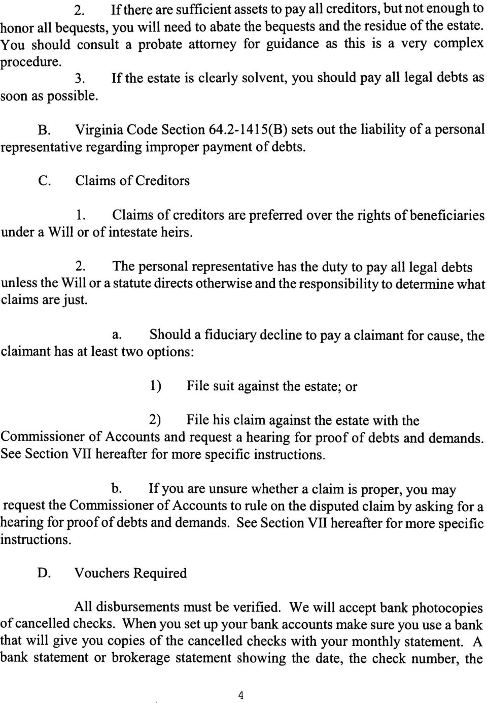 Virginia Code Section 64.2-1415(B) sets out the liability of a personal representative regarding improper payment of debts. C. Claims of Creditors 1.
