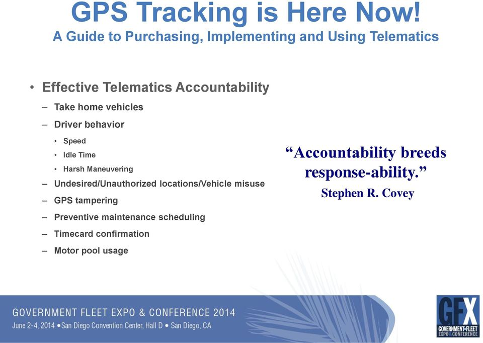 locations/vehicle misuse GPS tampering Accountability breeds