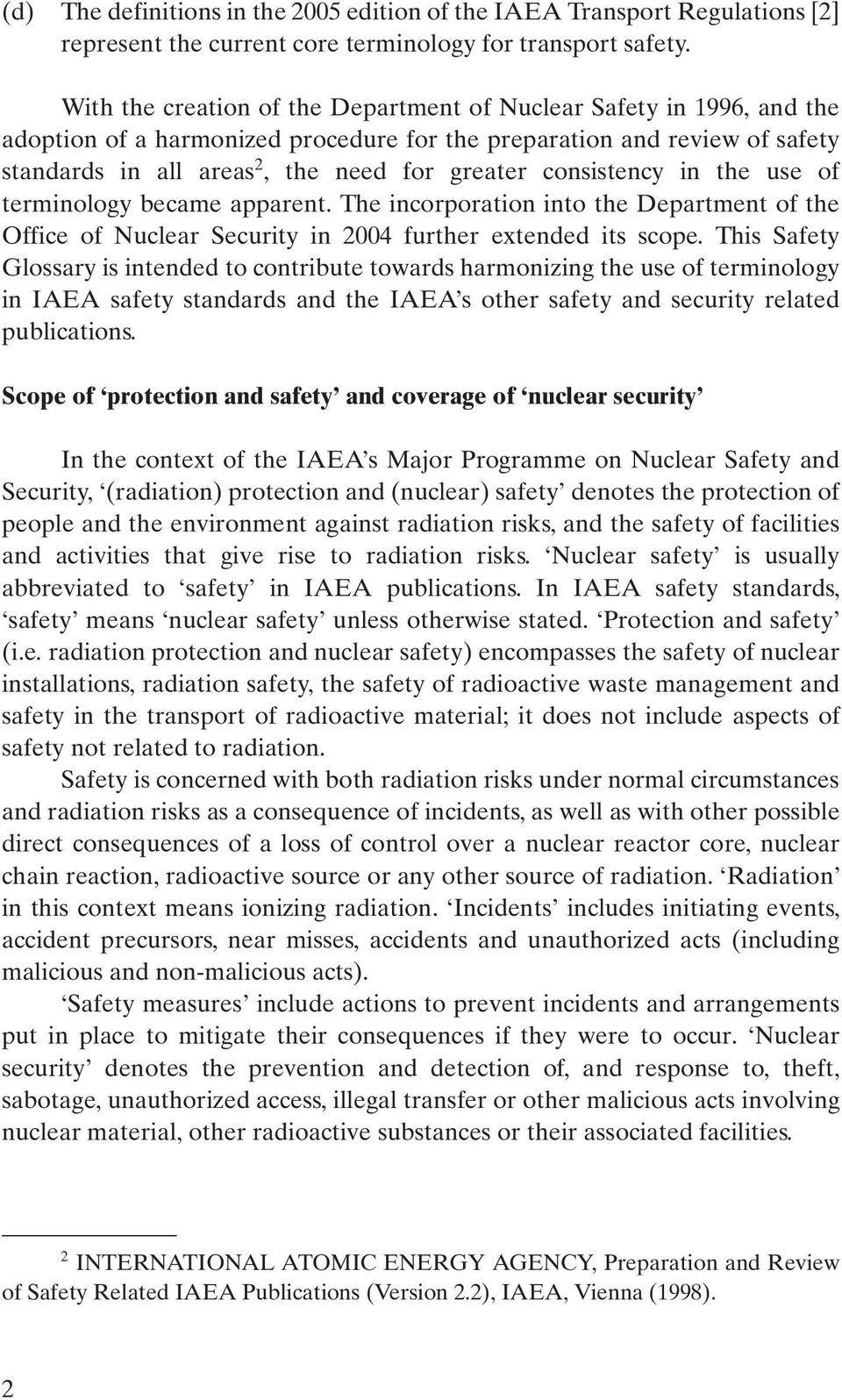 consistency in the use of terminology became apparent. The incorporation into the Department of the Office of Nuclear Security in 2004 further extended its scope.
