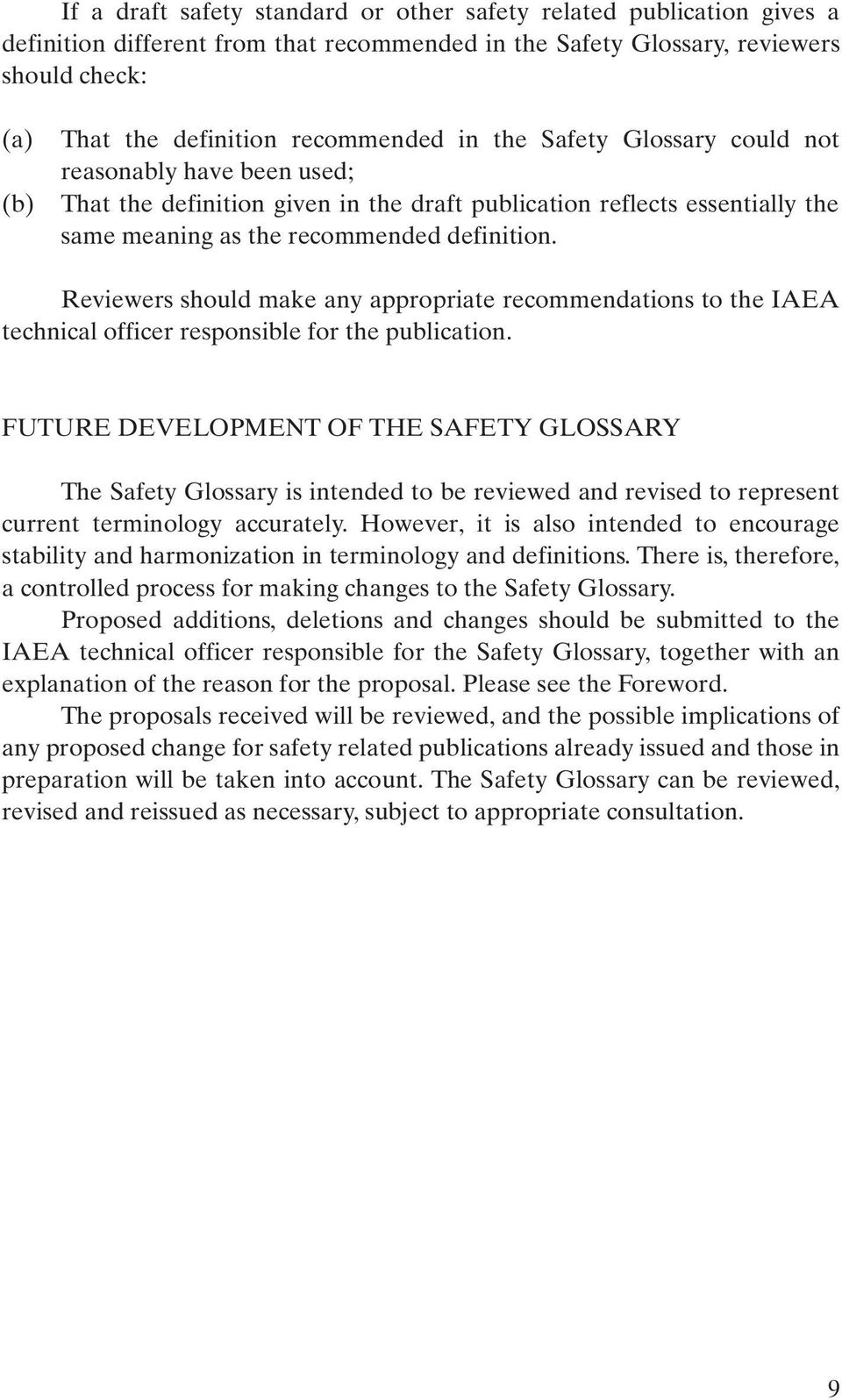 Reviewers should make any appropriate recommendations to the IAEA technical officer responsible for the publication.