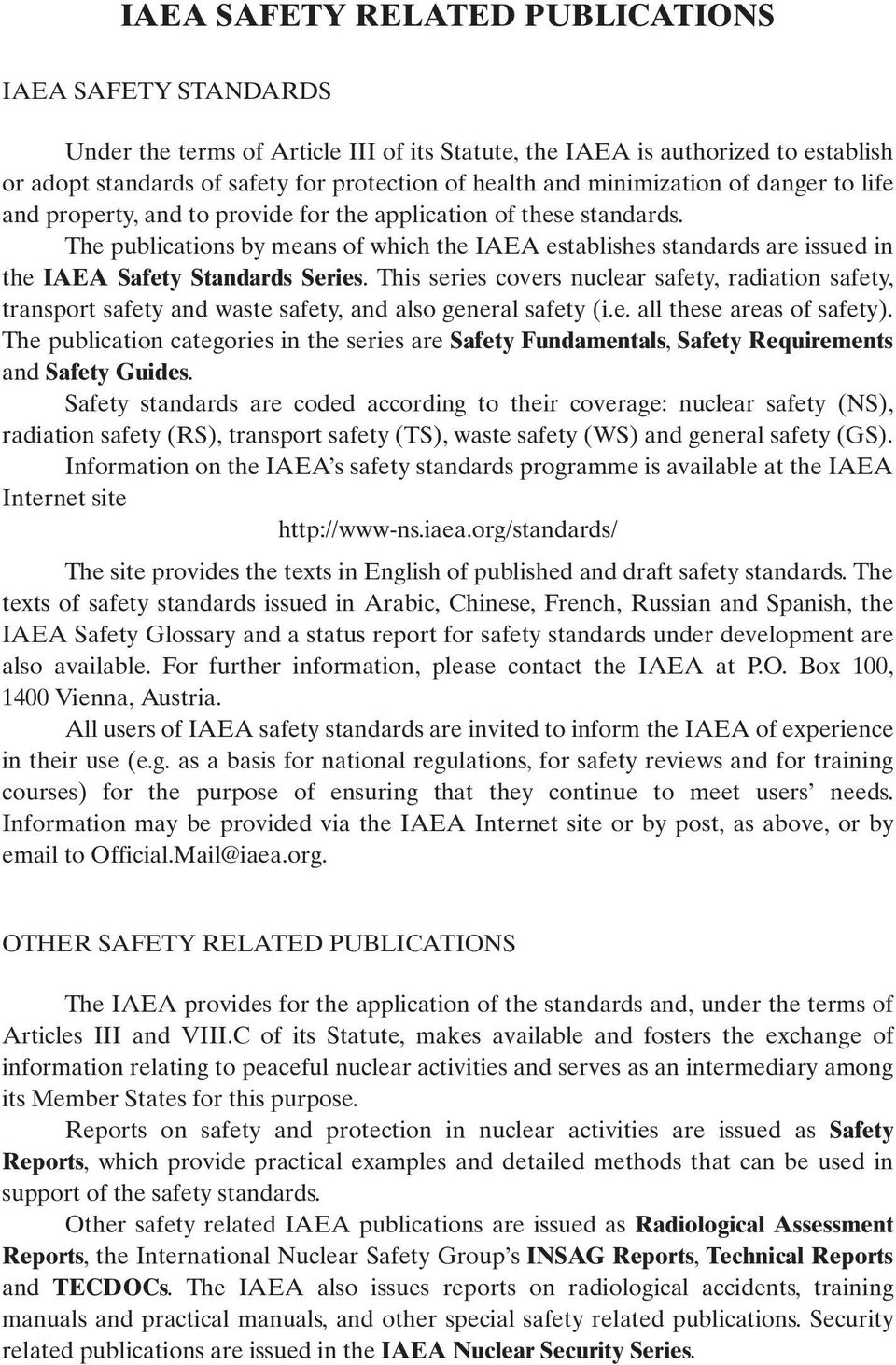 The publications by means of which the IAEA establishes standards are issued in the IAEA Safety Standards Series.