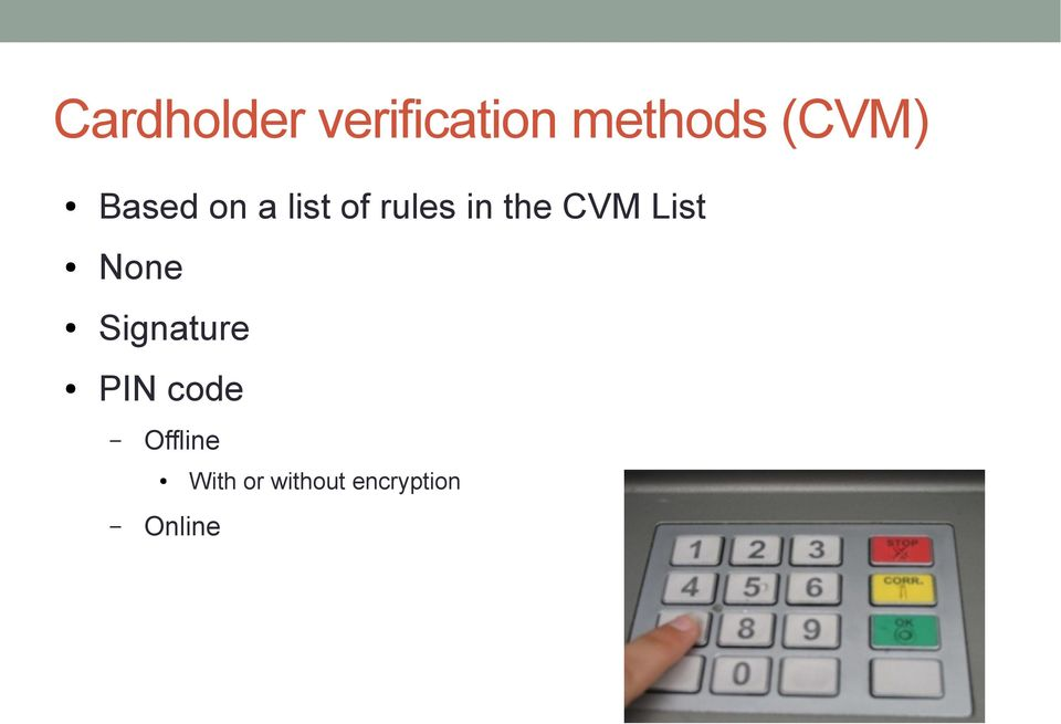 the CVM List None Signature PIN