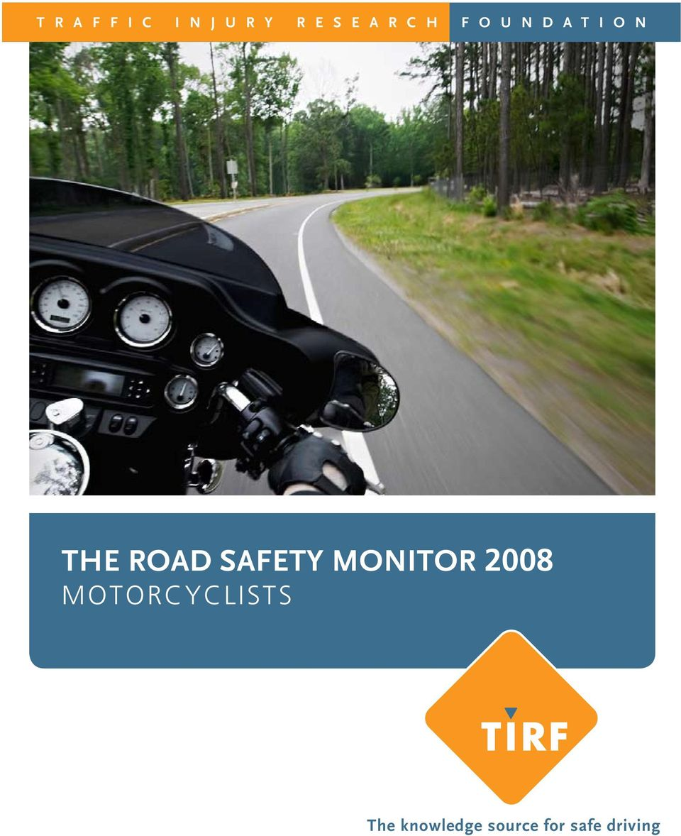 SAFETY MONITOR 2008 Motorcyclists