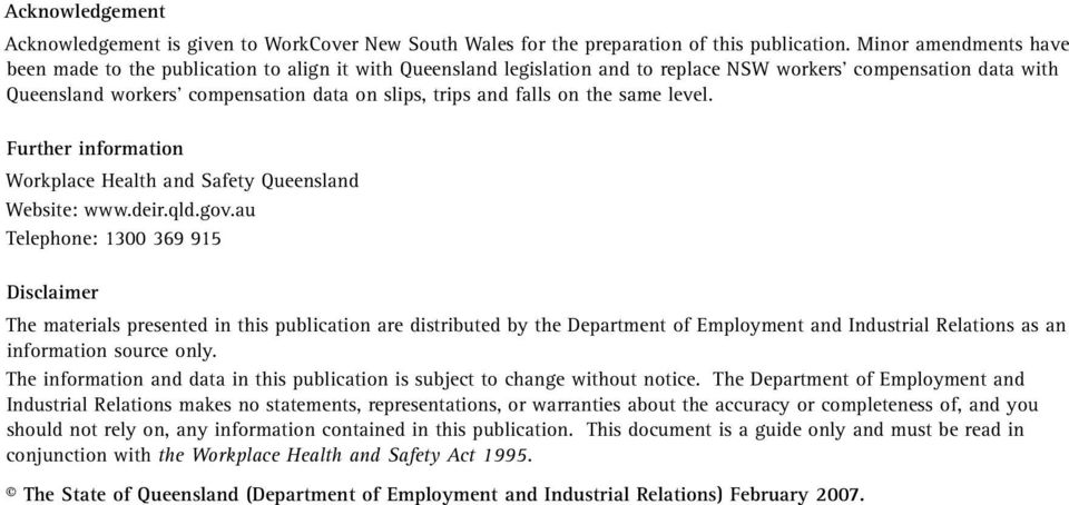 falls on the same level. Further information Workplace Health and Safety Queensland Website: www.deir.qld.gov.