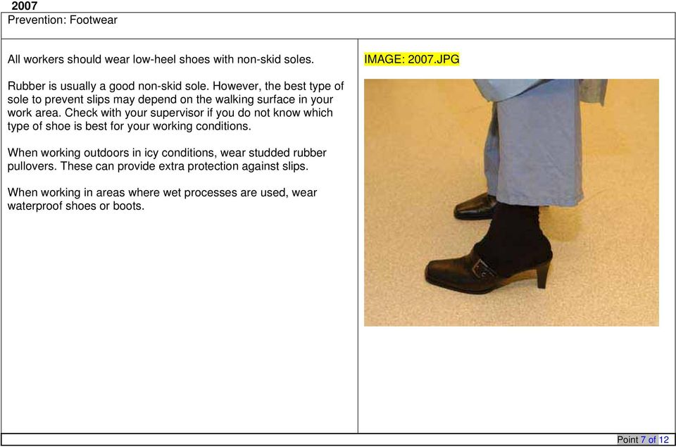 Check with your supervisor if you do not know which type of shoe is best for your working conditions.