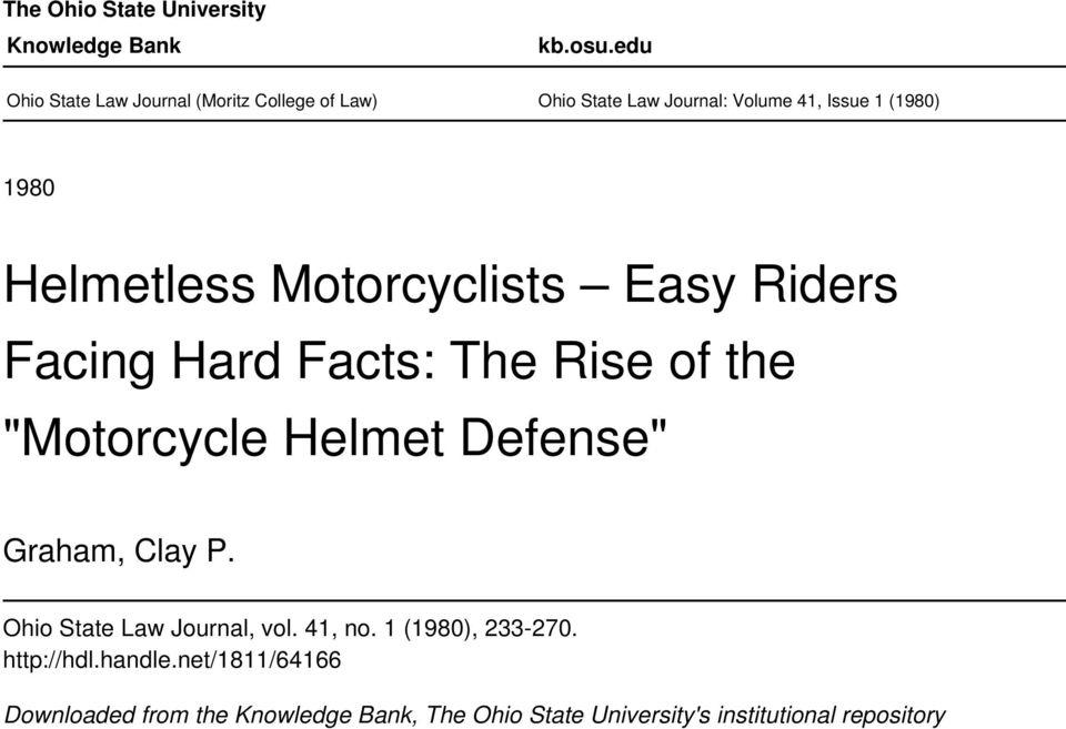 "Helmetless Motorcyclists Easy Riders Facing Hard Facts: The Rise of the ""Motorcycle Helmet Defense"" Graham,"