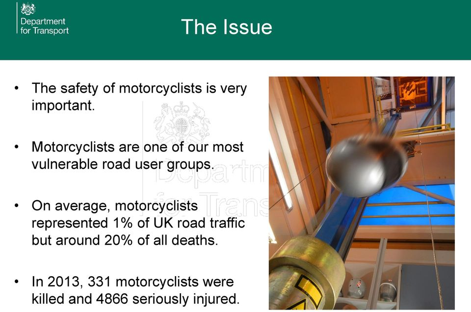 On average, motorcyclists represented 1% of UK road traffic but
