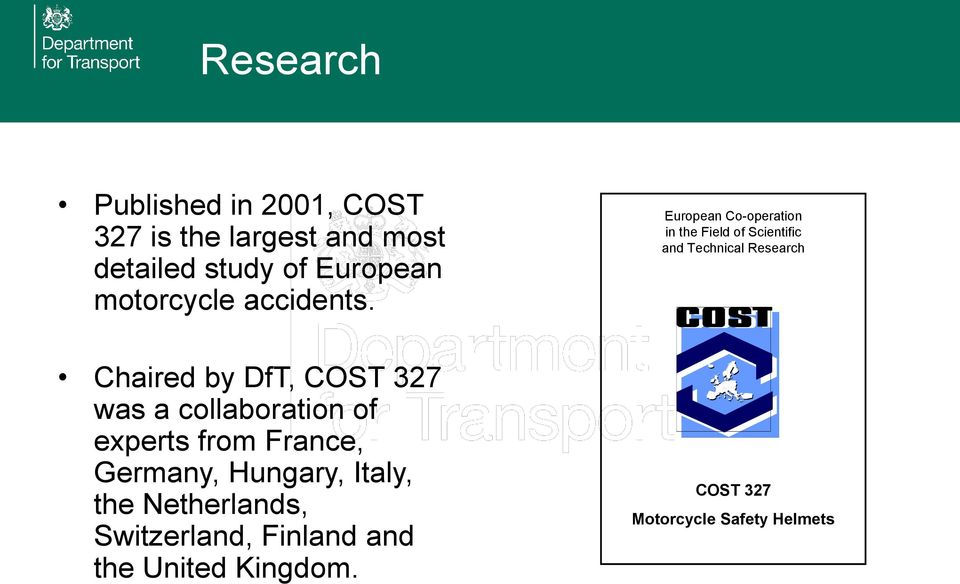 Chaired by DfT, COST 327 was a collaboration of experts from France, Germany, Hungary,
