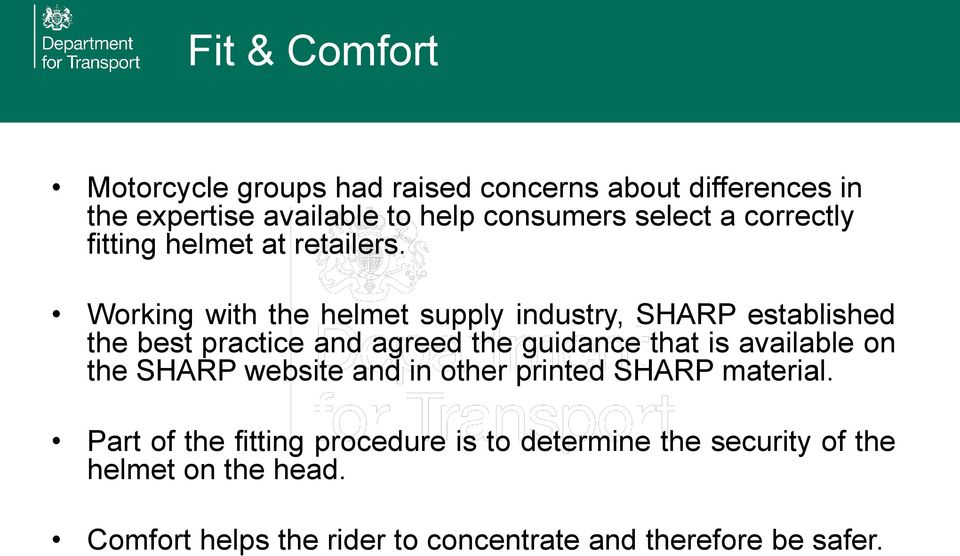 Working with the helmet supply industry, SHARP established the best practice and agreed the guidance that is available on