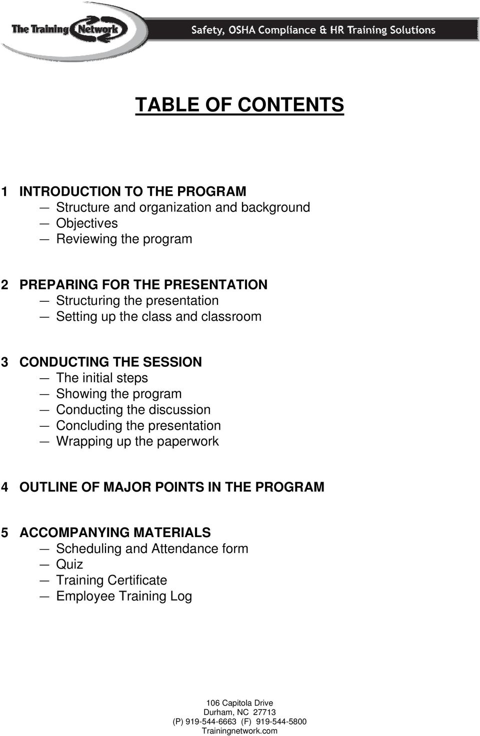 initial steps Showing the program Conducting the discussion Concluding the presentation Wrapping up the paperwork 4 OUTLINE OF