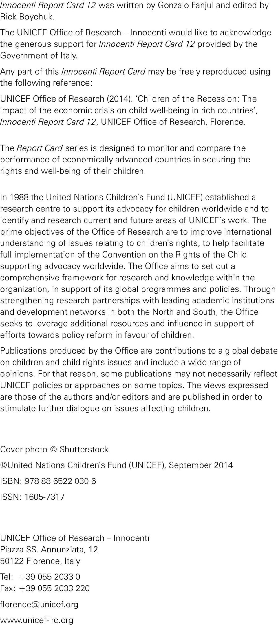 Any part of this Innocenti Report Card may be freely reproduced using the following reference: UNICEF Office of Research (2014).